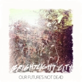 Our Future's Not Dead Artwork