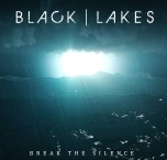 Black Lakes break the silence cover